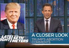 Anti-choicers condemning Trump while pushing laws that punish women (Seth Myers)