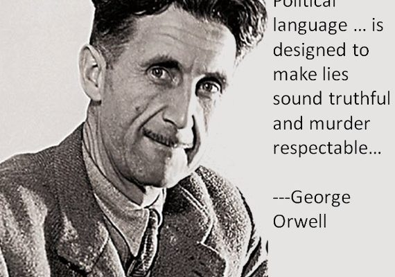 """""""Political language . . . is designed to make lies sound truthful"""" (George Orwell Poster)"""