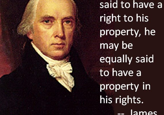 Rights to Property or Property in Rights? (James Madison Poster)
