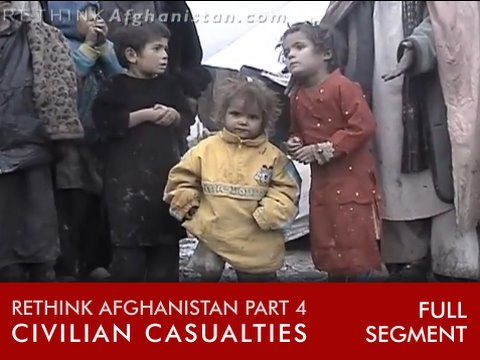 Civilian Casualties are Causing the War in the First Place: Rethinking Afghanistan, Pt. 4