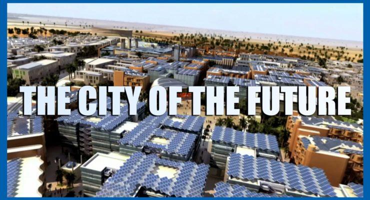 Masdar – The First Green City (Video)