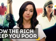 What's A Rigged Economy?   How the Rich keep you Poor