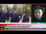Berlin Pirate Party Leader Arrested for Erdogan Insult
