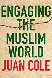 Cole on C-Span 2 re: Engaging the Muslim World