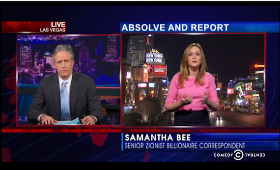"Jon Stewart/ Daily Show:  Adelson will accept ""Outer Israel"" as term for Occupied West Bank"