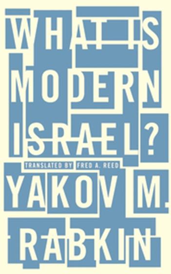 0011108_what-is-modern-israel-yakov-m-rabkin_560