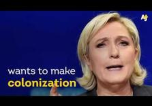 Dear Marine Le Pen: Only a Fascist would Praise Colonialism . . . Oh Wait