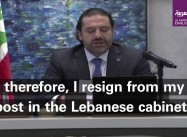 Lebanon PM Hariri Resigns in fear for Life, Slamming Iran