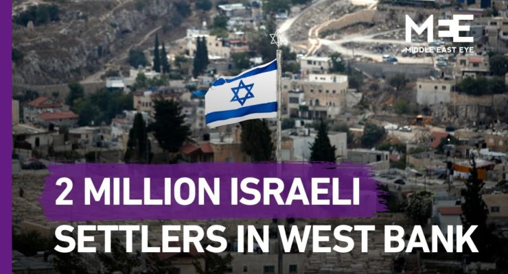Israeli Ministers Sign Petition to Settle 2 Million Israelis in Palestinian West Bank