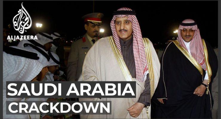 Seeking Absolute Power in Saudi Arabia, Bin Salman engineers Arrest of Rivals, including former Crown Prince