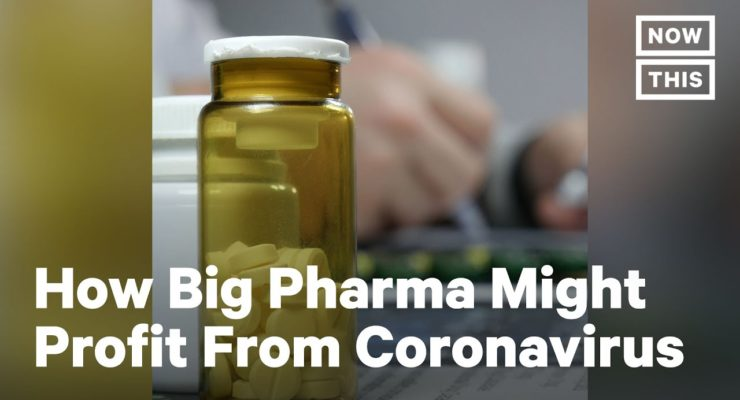 Is Big Pharma more Interested in Profiteering than Protecting us from Coronavirus?